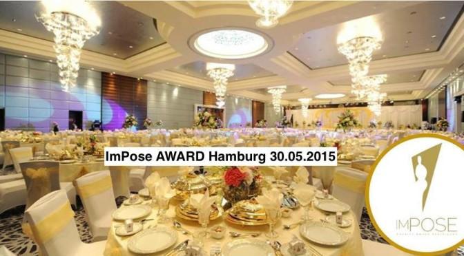 "Ankündigung – Charitygala ""ImPose Award"" am 30.Mai 2015 in Hamburg u.a. mit Ross Antony, Paul Reeves, Soul Brothers, Tim Wiese, Sarah Kern, Allegra Camilla Curtis und vielen mehr"